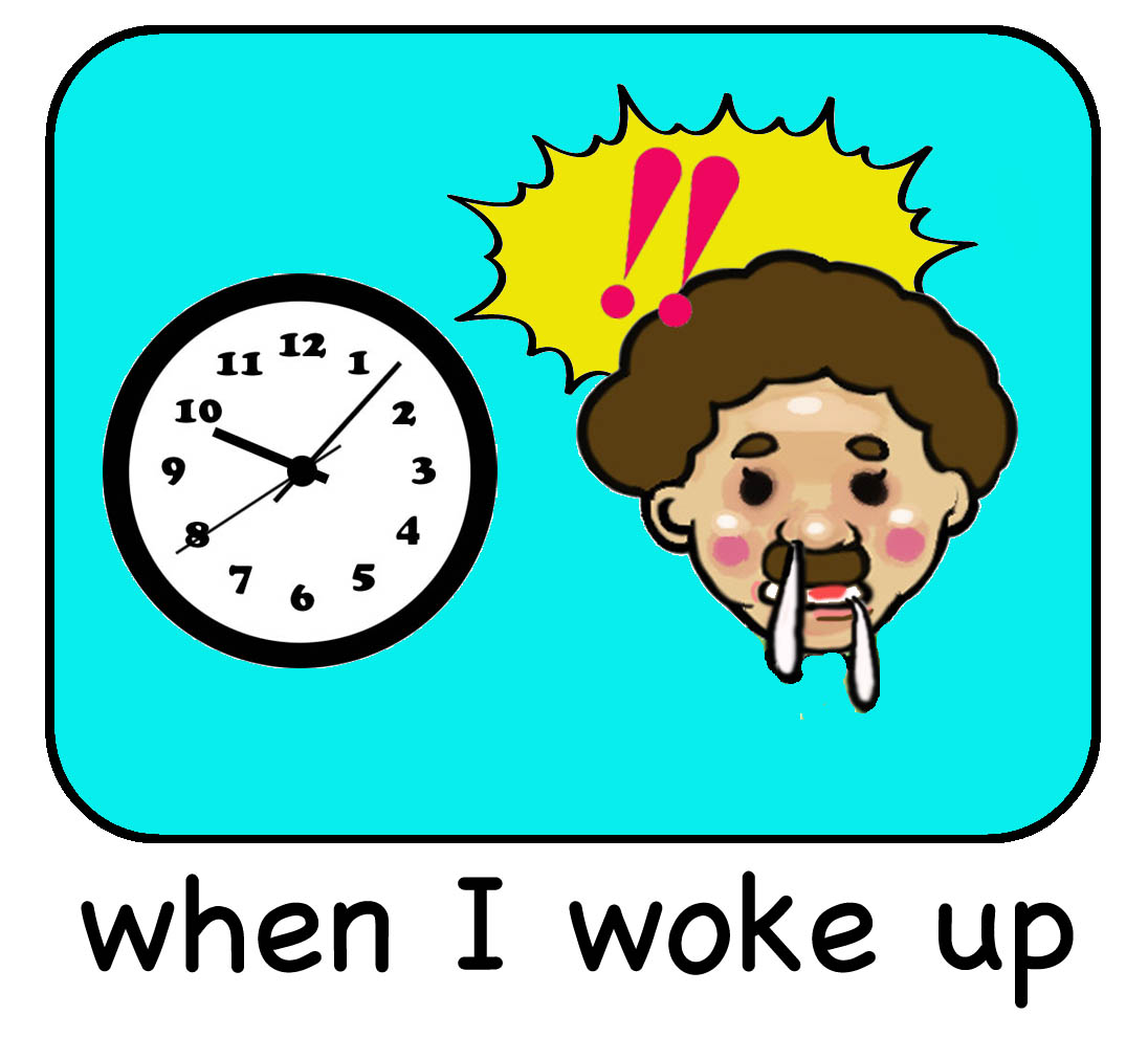 when I woke up